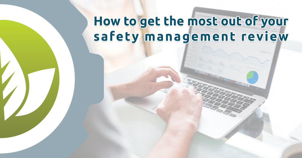 all the info you need to undertake thorough and meaningful management reviews to improve your safety performance