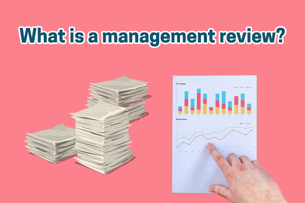 What is a management review? How is it different from an audit? Here are the answers.