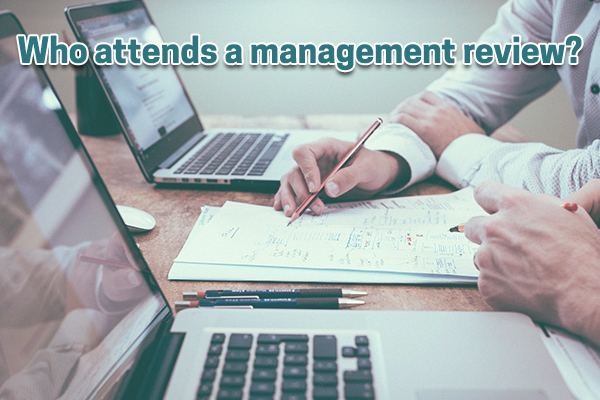 We give you a list of who should be present in your safety management review meetings.